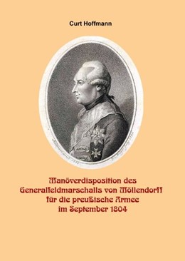 Abbildung von Hoffmann | Manöverdisposition des Generalfeldmarschalls Wichard von Möllendorf (1724-1816) für die preußische Armee im September 1804 | 2019 | Ein wertvolles Autograph und b...