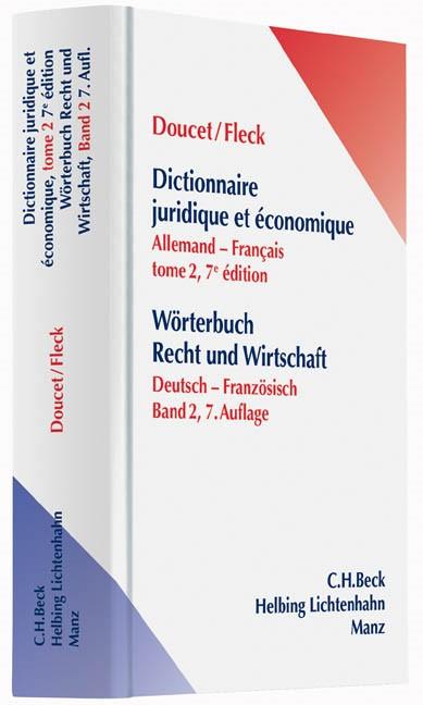 Wörterbuch Recht und Wirtschaft • Teil 2: Deutsch - Französisch = Dictionnaire juridique et économique tome 2: Allemand - Français | Doucet / Fleck | 7., neubearbeitete und erweiterte Auflage = 7e édition, 2012 | Buch (Cover)