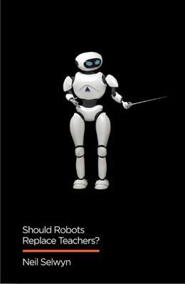 Abbildung von Selwyn   Should Robots Replace Teachers?   1. Auflage   2019   beck-shop.de