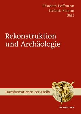 Abbildung von Hoffmann / Klamm | Archäologie und Rekonstruktion | 2020 | 55