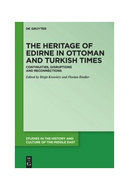 Abbildung von Krawietz / Riedler   The Heritage of Edirne in Ottoman and Turkish Times   1. Auflage   2019   beck-shop.de