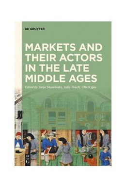 Abbildung von Skambraks / Bruch | Markets and their Actors in the Late Middle Ages | 1. Auflage | 2020 | beck-shop.de