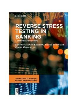 Abbildung von Eichhorn / Bellini | Reverse Stress Testing in Banking | 1. Auflage | 2021 | beck-shop.de
