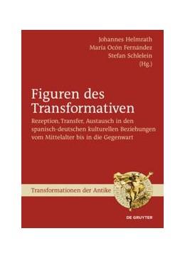 Abbildung von Helmrath / Ocón Fernández | Figuren des Transformativen | 1. Auflage | 2019 | beck-shop.de