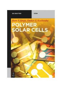 Abbildung von Singh / Kushwaha   Polymer Solar Cells   1. Auflage   2022   beck-shop.de