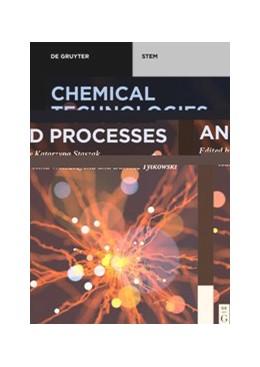 Abbildung von Staszak / Wieszczycka | Chemical Technologies and Processes | 1. Auflage | 2020 | beck-shop.de