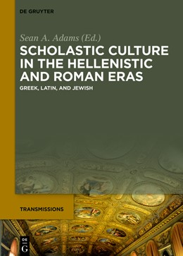 Abbildung von Adams | Scholastic Culture in the Hellenistic and Roman Eras | 1. Auflage | 2019 | 2 | beck-shop.de