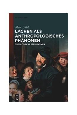 Abbildung von Lühl | Lachen als anthropologisches Phänomen | 1. Auflage | 2019 | beck-shop.de