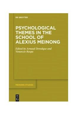 Abbildung von Dewalque / Raspa   Psychological Themes in the School of Alexius Meinong   2019