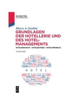 Abbildung von Gardini   Grundlagen der Hotellerie und des Hotelmanagements   3., überarbeitete und aktualisierte Auflage   2020   Hotelbranche - Hotelbetrieb - ...