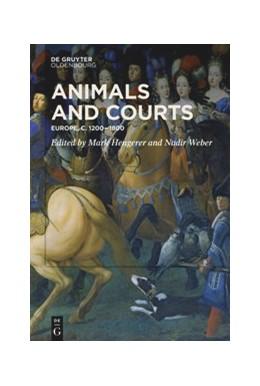 Abbildung von Hengerer / Weber | Animals and Courts | 1. Auflage | 2019 | beck-shop.de