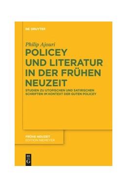 Abbildung von Ajouri | Policey und Literatur in der Frühen Neuzeit | 2020 | Studien zu utopischen und sati... | 218