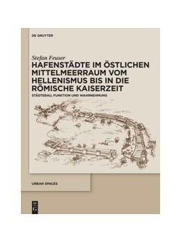 Abbildung von Feuser   Hafenstädte im östlichen Mittelmeerraum vom Hellenismus bis in die römische Kaiserzeit   2020   Städtebau, Funktion und Wahrne...   8