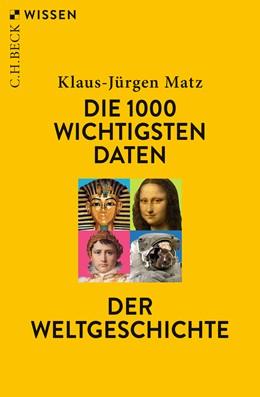 Abbildung von Matz, Klaus-Jürgen | Die 1000 wichtigsten Daten der Weltgeschichte | 6., durchgesehene und aktualisierte Auflage | 2019 | 2148