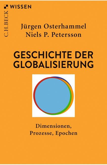 Cover: Jürgen Osterhammel|Niels P. Petersson, Geschichte der Globalisierung