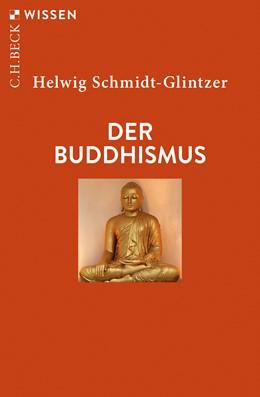 Abbildung von Schmidt-Glintzer, Helwig   Der Buddhismus   4., durchgesehene Auflage   2019   2367