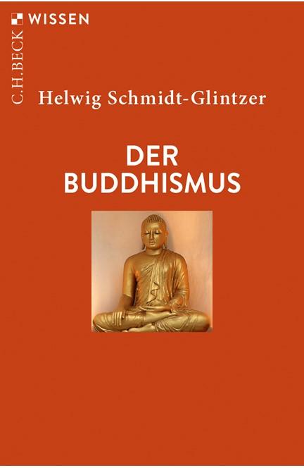Cover: Helwig Schmidt-Glintzer, Der Buddhismus