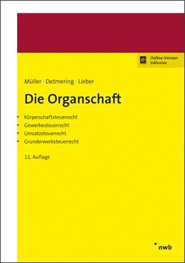 Abbildung von Müller / Detmering / Lieber | Die Organschaft | 11., überarbeitete Auflage | 2020 | Körperschaftsteuerrecht, Gewer...