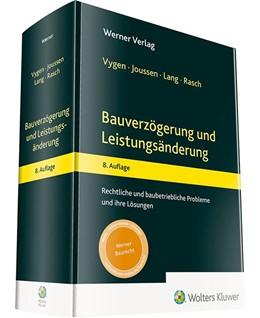 Abbildung von Vygen / Joussen / Lang / Rasch | Bauverzögerung und Leistungsänderung | 8. Auflage | 2020 | Rechtliche und baubetriebliche...