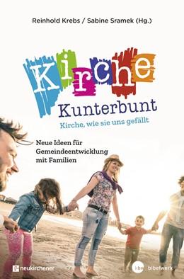 Abbildung von Krebs / Sramek   Kirche Kunterbunt   1. Auflage   2019   Neue Ideen für Gemeindeentwick...