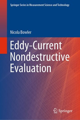 Abbildung von Bowler | Eddy-Current Nondestructive Evaluation | 1. Auflage | 2019 | beck-shop.de