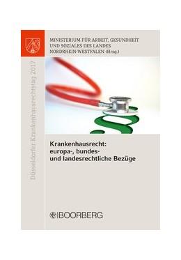 Abbildung von Krankenhausrecht: europa-, bundes- und landesrechtliche Bezüge | 1. Auflage | 2017 | beck-shop.de