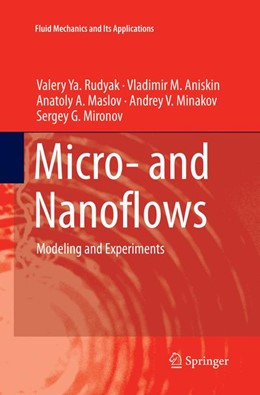 Abbildung von Rudyak / Aniskin / Maslov | Micro- and Nanoflows | Softcover reprint of the original 1st ed. 2018 | 2018 | Modeling and Experiments | 118