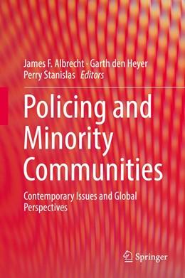 Abbildung von Albrecht / den Heyer / Stanislas   Policing and Minority Communities   1st ed. 2019   2019   Contemporary Issues and Global...
