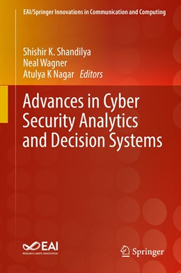 Abbildung von Shandilya / Wagner / Nagar | Advances in Cyber Security Analytics and Decision Systems | 1st ed. 2020 | 2020