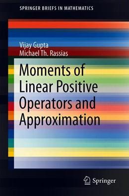 Abbildung von Gupta / Rassias   Moments of Linear Positive Operators and Approximation   1st ed. 2019   2019