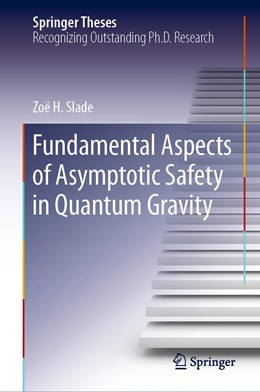 Abbildung von Slade | Fundamental Aspects of Asymptotic Safety in Quantum Gravity | 1st ed. 2019 | 2019