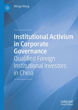 Abbildung von Wang   Institutional Activism in Corporate Governance   1st ed. 2019   2019   Qualified Foreign Institutiona...