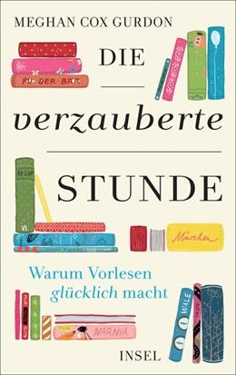 Abbildung von Cox Gurdon | Die verzauberte Stunde | 1. Auflage | 2019 | beck-shop.de