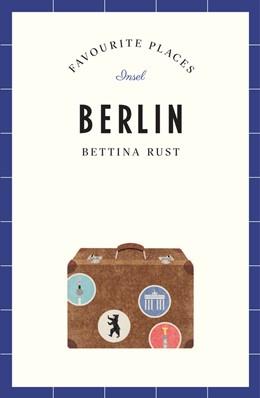 Abbildung von Rust | Berlin – Favourite Places | 1. Auflage | 2019 | 4763 | beck-shop.de