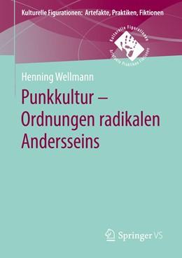 Abbildung von Wellmann   Punkkultur – Ordnungen radikalen Andersseins   1. Auflage   2019   beck-shop.de