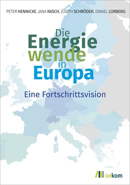Abbildung von Hennicke / Rasch / Schröder | Die Energiewende in Europa | 2019 | Eine Fortschrittsvision