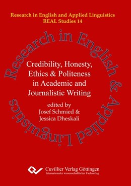 Abbildung von Dheskali / Schmied | Credibility, Honesty, Ethics & Politeness in Academic and Journalistic Writing (Band 14) | 2019