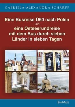 Abbildung von Scharff | Eine Busreise Ü60 nach Polen und eine Ostseerundreise mit dem Bus durch sieben Länder in sieben Tagen | 1. Auflage | 2019