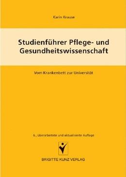 Abbildung von Krause | Studienführer Pflege- und Gesundheitswissenschaften | überarbeitet | 2007 | Vom Krankenbett zur Universitä...