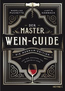 Abbildung von Puckette / Hammack | Der Master-Wein-Guide | 1. Auflage | 2019 | beck-shop.de