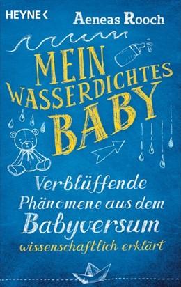 Abbildung von Rooch | Mein wasserdichtes Baby | 1. Auflage | 2020 | beck-shop.de