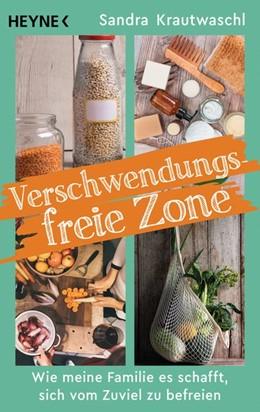 Abbildung von Krautwaschl | Verschwendungsfreie Zone | 1. Auflage | 2020 | beck-shop.de
