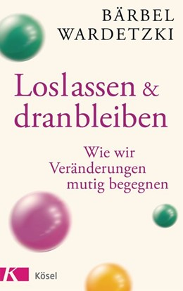 Abbildung von Wardetzki   Loslassen und dranbleiben   1. Auflage   2019   beck-shop.de