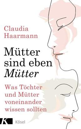 Abbildung von Haarmann | Mütter sind eben Mütter | 1. Auflage | 2019 | beck-shop.de