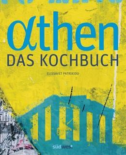 Abbildung von Patrikiou | Athen - Das Kochbuch | 1. Auflage | 2019 | beck-shop.de