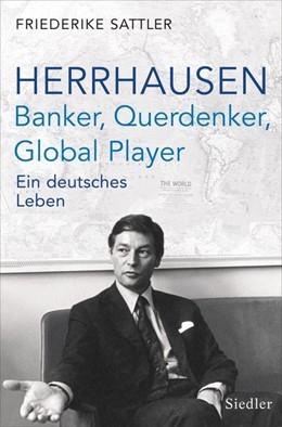 Abbildung von Sattler | Herrhausen: Banker, Querdenker, Global Player | Neuauflage | 2019 | Ein deutsches Leben
