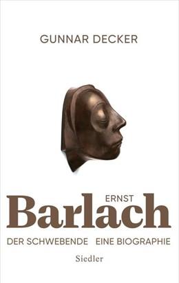 Abbildung von Decker | Ernst Barlach - Der Schwebende | 1. Auflage | 2019 | beck-shop.de