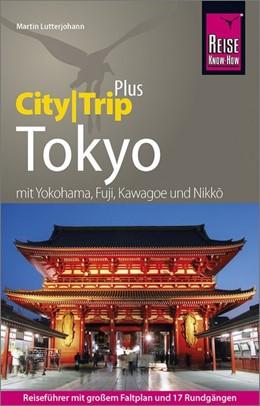 Abbildung von Lutterjohann | Reise Know-How Reiseführer Tokyo (CityTrip PLUS) | 9. Auflage | 2019 | beck-shop.de