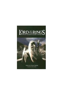 Abbildung von Mathijs | Lord of the Rings | 2006 | Popular Culture in Global Cont...