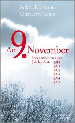 Abbildung von Hilbrenner / Jahnz   Am 9. November   2019   Innenansichten eines Jahrhunde...